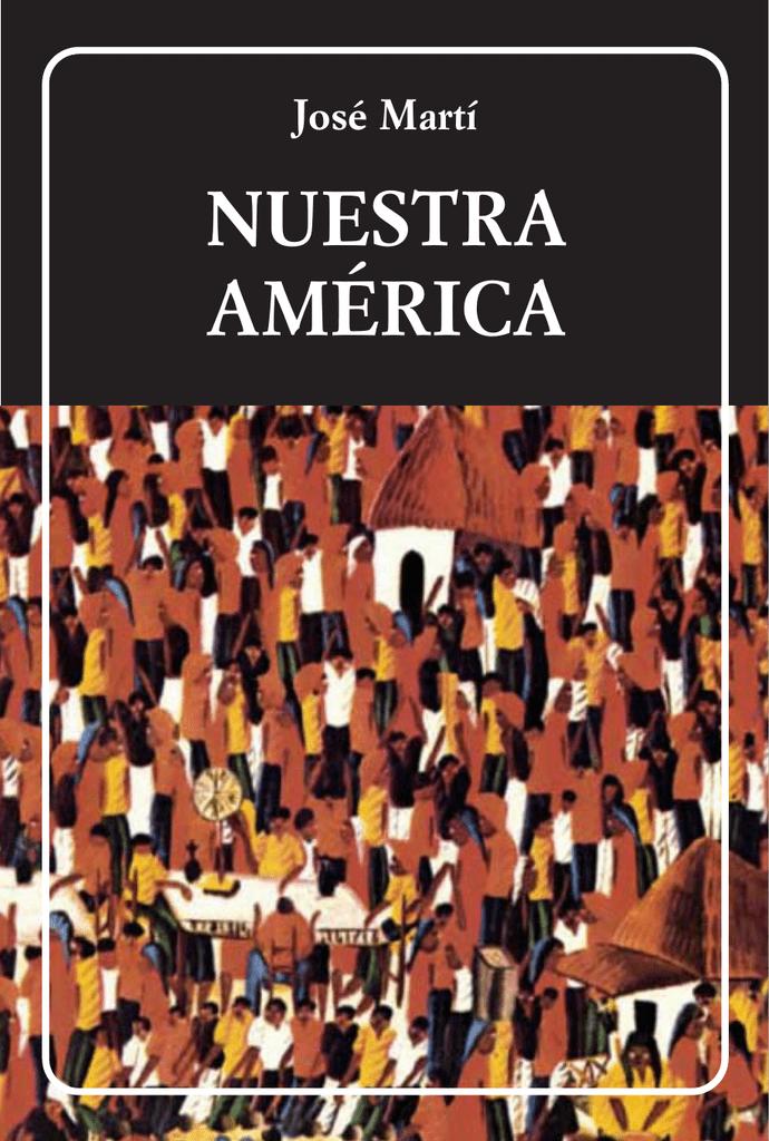 2e43cd02a461 José Martí NUESTRA AMÉRICA
