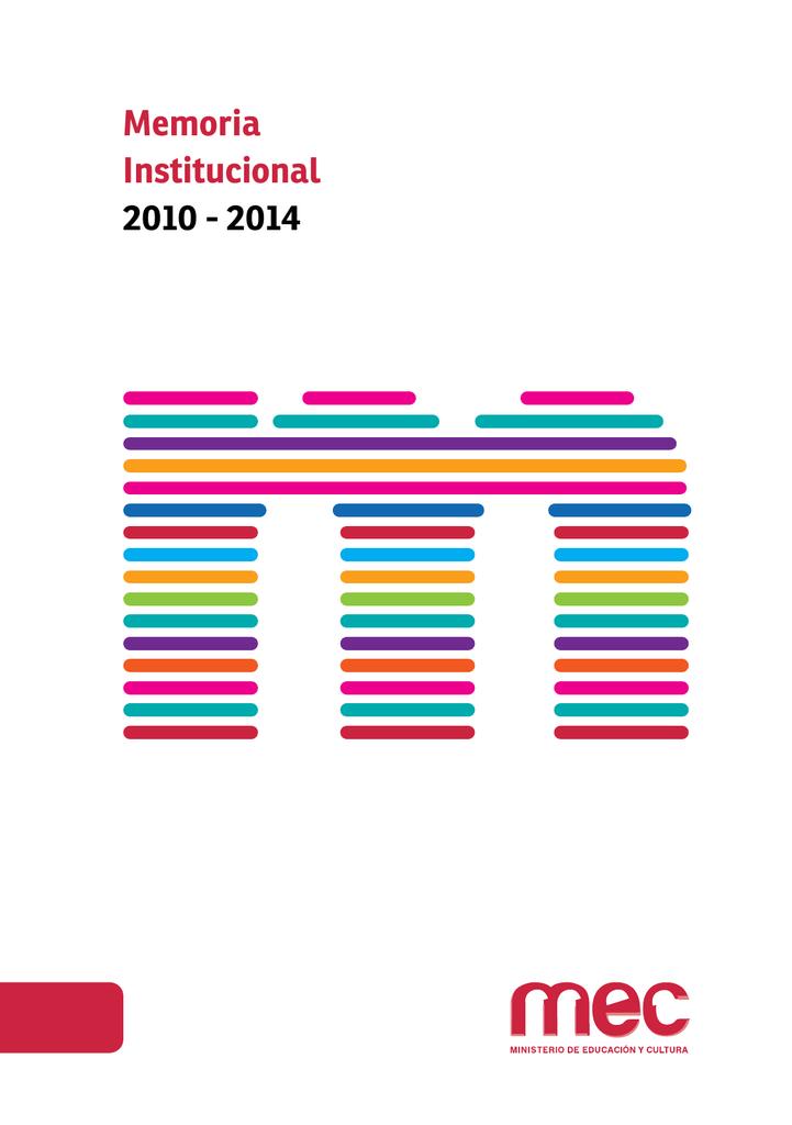 Memoria Institucional 2010 - 2014 - Ministerio de Educación