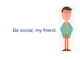 Be social, my friend: las redes sociales como oportunidad de