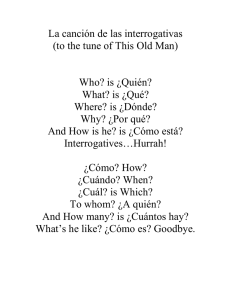 La canción de las interrogativas (to the tune of This Old Man) Who