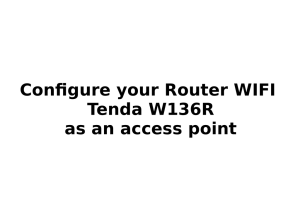 Configure your Router WIFI Tenda W136R as an access