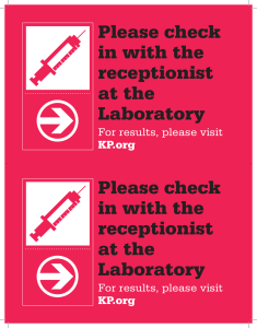 Please check in with the receptionist at the Laboratory Please check