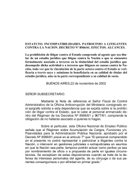 ESTATUTO. INCOMPATIBILIDADES. PATROCINIO A LITIGANTES