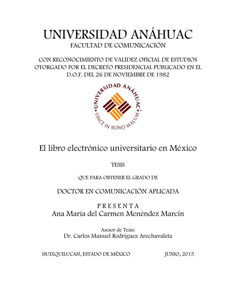 UNIVERSIDAD ANÁHUAC FACULTAD DE COMUNICACIÓN CON RECONOCIMIENTO DE VALIDEZ  OFICIAL DE ESTUDIOS OTORGADO POR EL DECRETO PRESIDENCIAL PUBLICADO EN EL  D.O.F. ...