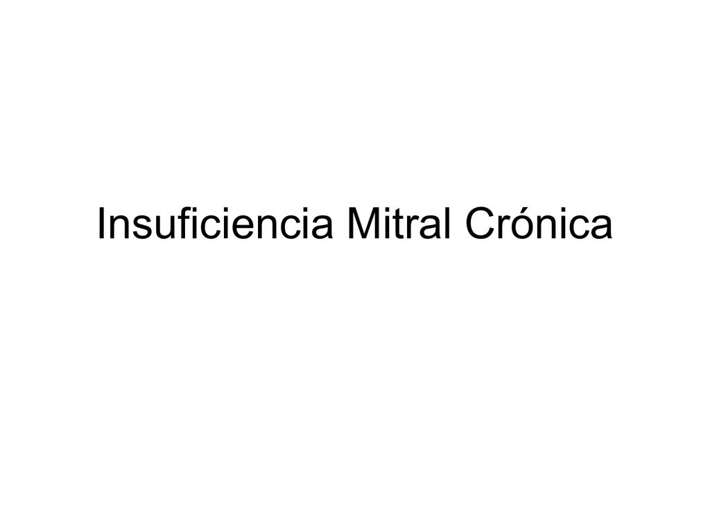 Insuficiencia Mitral Crónica