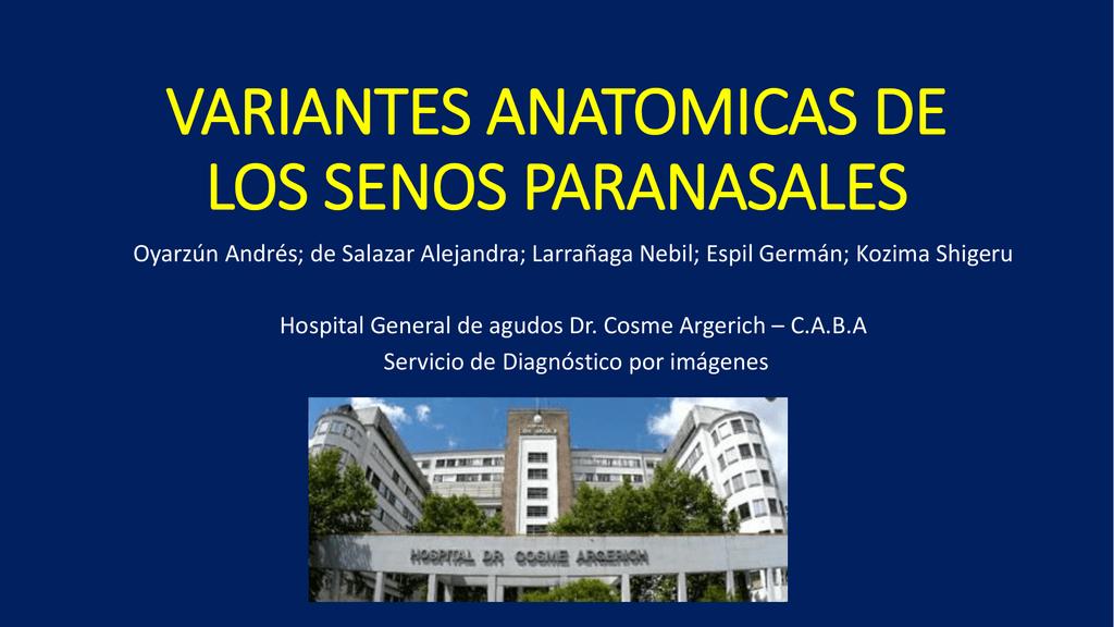 VARIANTES ANATOMICAS DE LOS SENOS PARANASALES