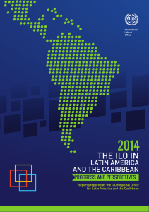 2014. The ILO in Latin America and The Caribbean. Advances and