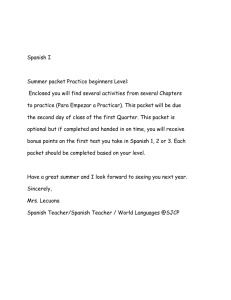 Spanish I Summer packet Practice beginners Level: Enclosed you
