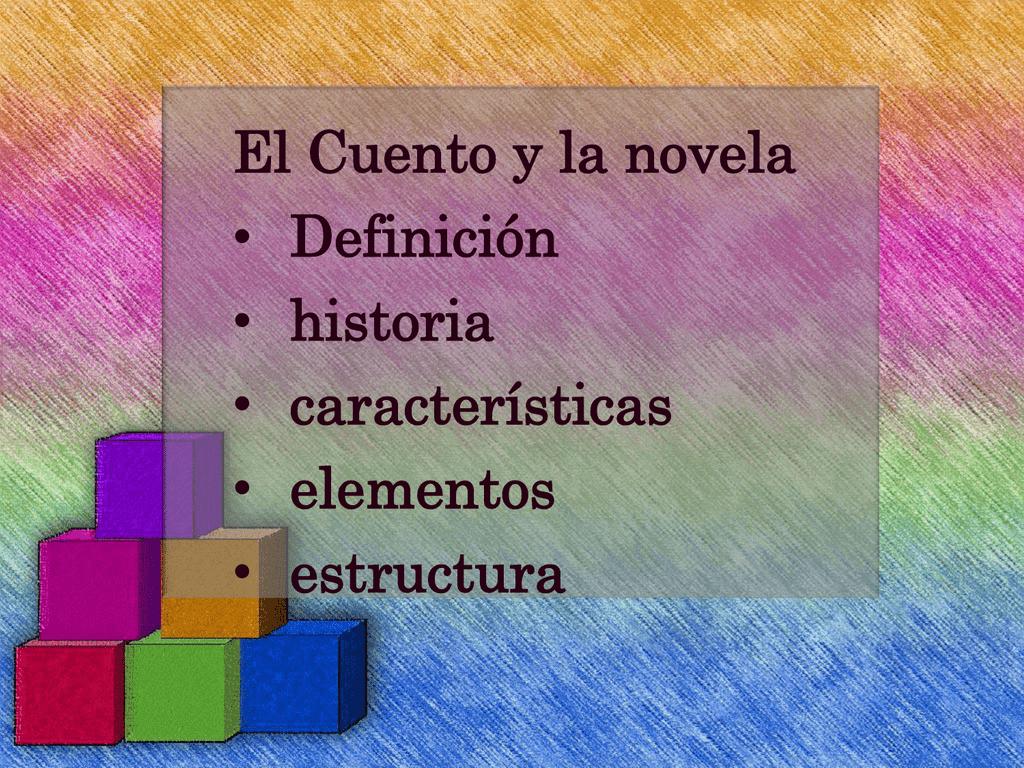 El Cuento Y La Novela Definición Historia Características
