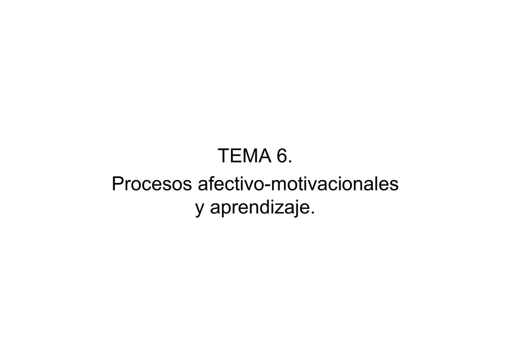 Tema 6 Procesos Afectivo Motivacionales Afectivo