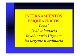 INTERNAMIENTOS PSIQUÍATRICOS Penal Civil voluntario