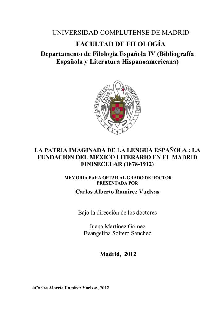 5371f1ceb062 UNIVERSIDAD COMPLUTENSE DE MADRID FACULTAD DE FILOLOGÍA Departamento de  Filología Española IV (Bibliografía Española y Literatura Hispanoamericana)  LA ...