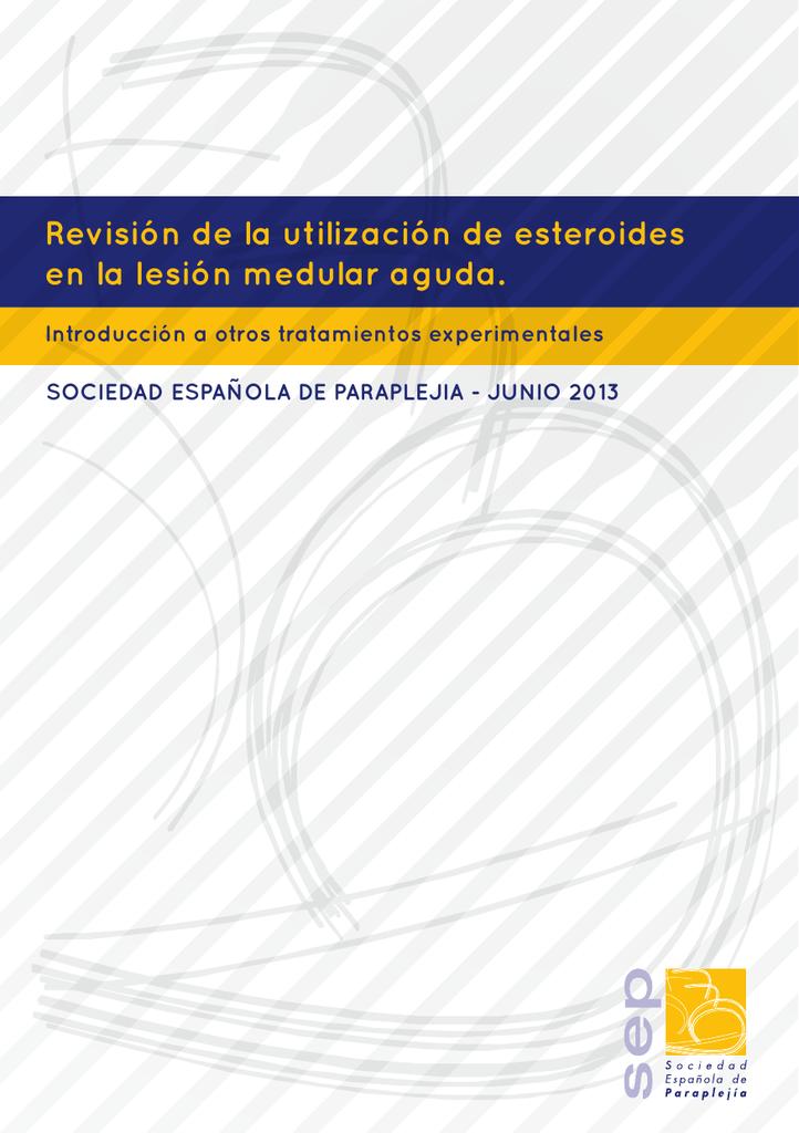 Revisión de la utilización de esteroides en la lesión medular aguda.
