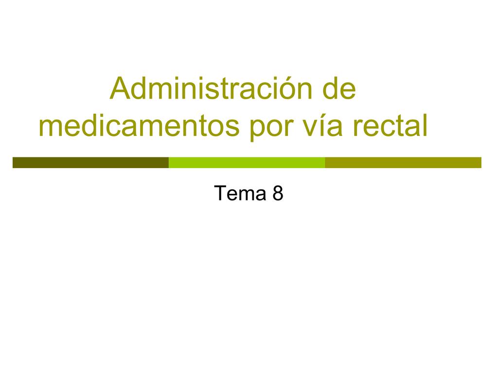 Tema 8. Administración de medicamentos por vía rectal