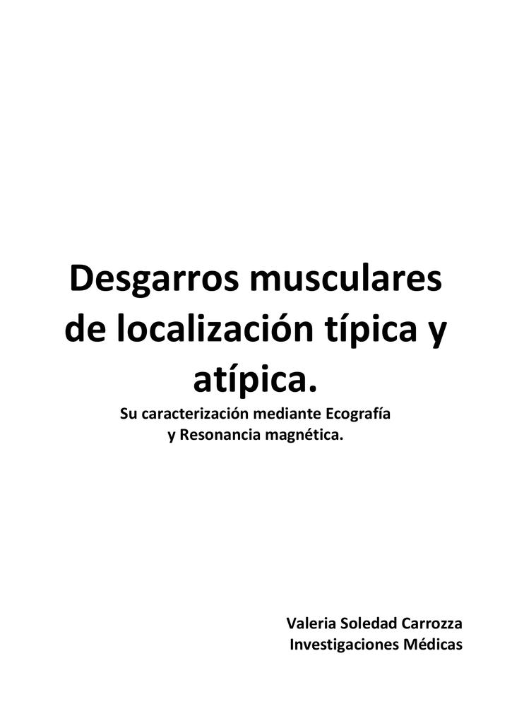 Desgarros musculares de localización típica y atípica.