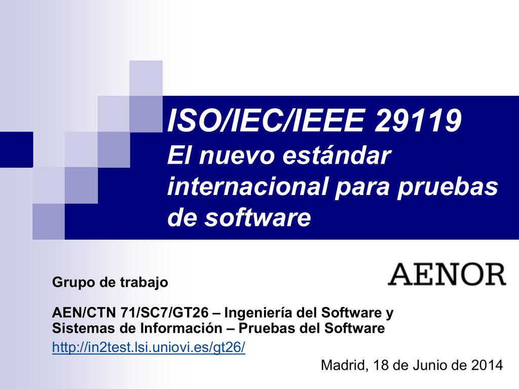ISO/IEC/IEEE 29119 El nuevo estándar internacional para pruebas