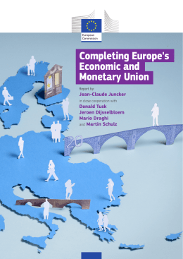 Completing Europe`s Economic and Monetary Union