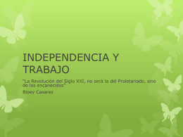 INDEPENDENCIA Y TRABAJO