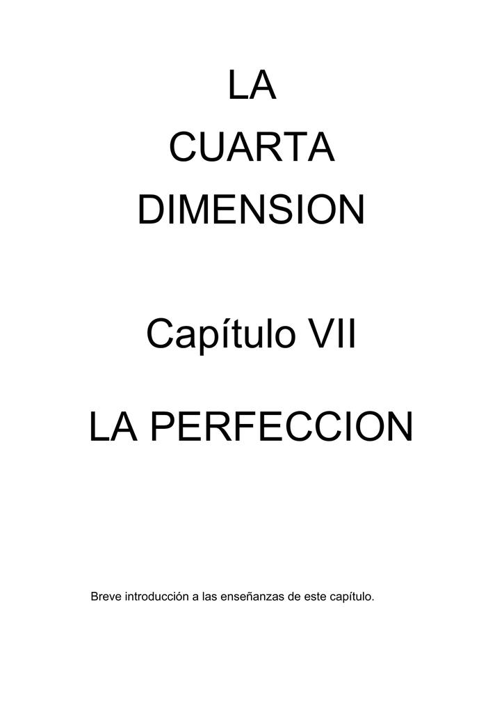 LA CUARTA DIMENSION Capítulo VII LA PERFECCION