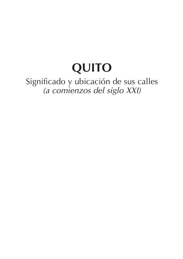 QUITO: significado y ubicación de sus calles a comienzos del siglo
