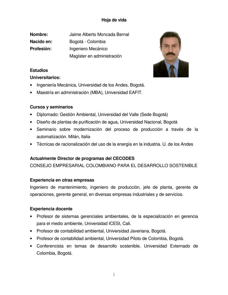 Jaime Alberto Moncada Bernal Nacido en: Bogotá