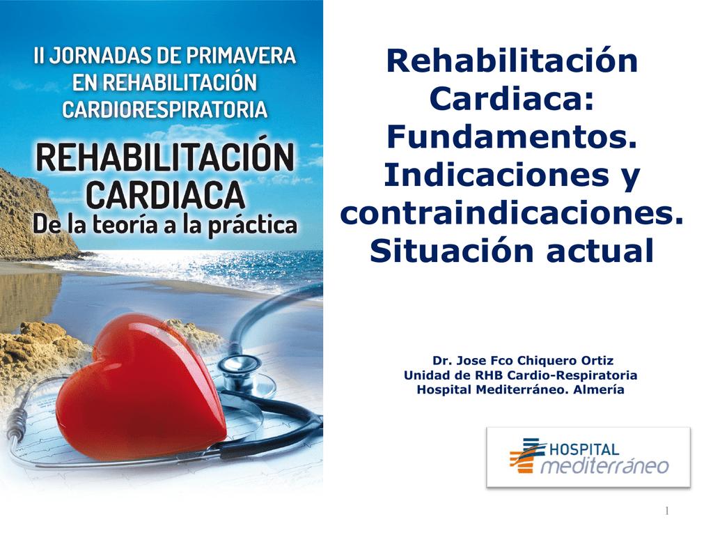 Rehabilitación Cardiaca: Fundamentos. Indicaciones y