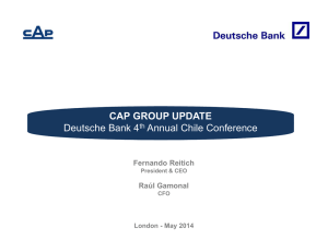 CAP GROUP UPDATE Deutsche Bank 4th Annual Chile