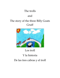 The trolls and The story of the three Billy Goats Gruff Los troll Y la