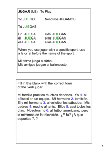 Fill in the blank with the correct form of the verb jugar. Mi familia