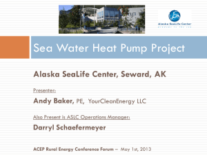 Sea Water Heat Pump Project - Alaska Center for Energy and Power