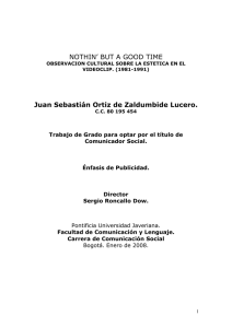NOTHIN` BUT A GOOD TIME Juan Sebastián Ortiz de Zaldumbide