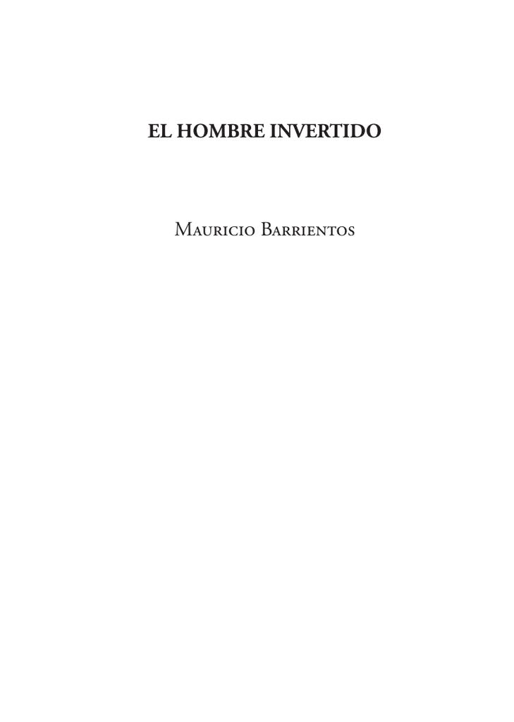 EL HOMBRE INVERTIDO Mauricio Barrientos