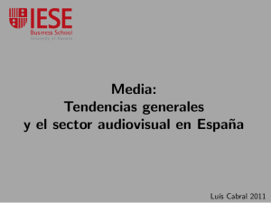 Media: Tendencias generales y el sector audiovisual en Espa˜na