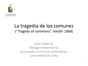 "La tragedia de los comunes (""Tragedy of commons"", Hardin 1968)"