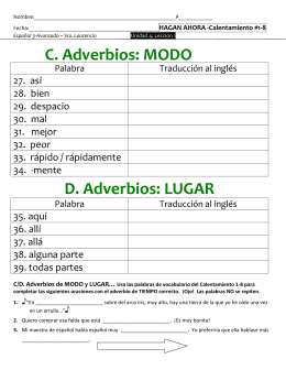 C. Adverbios: MODO D. Adverbios: LUGAR