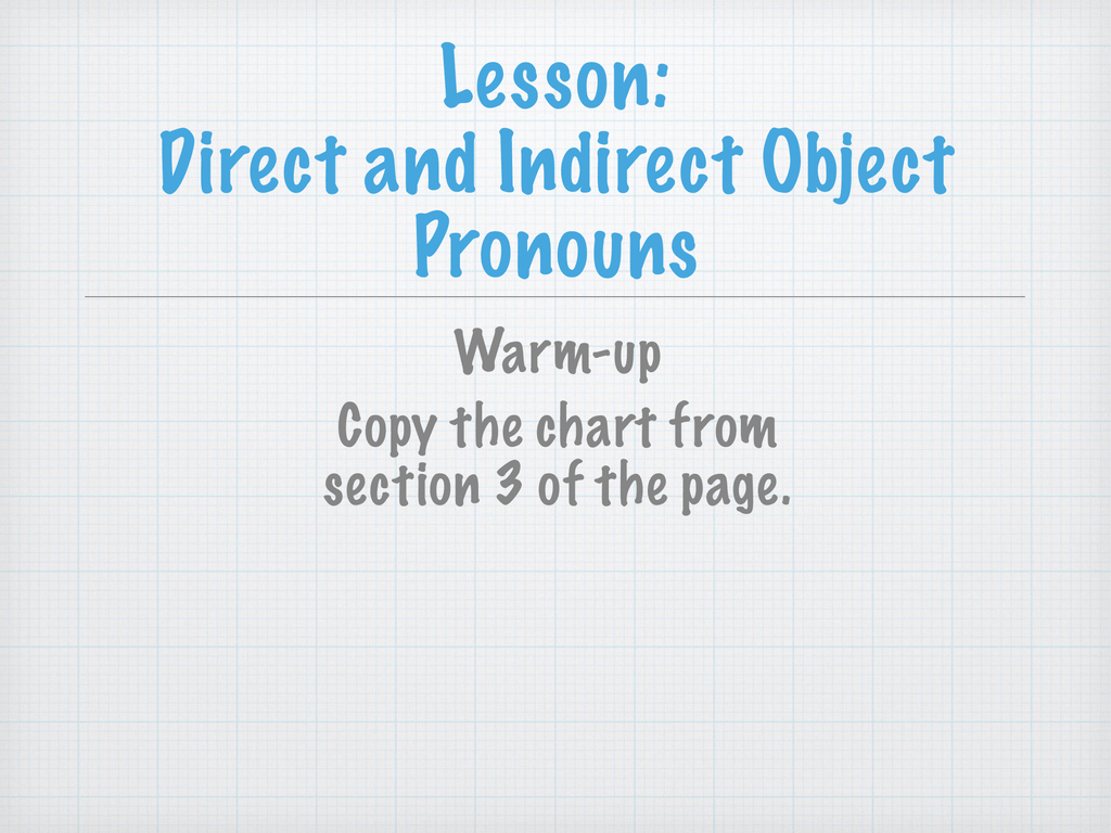 At the Doctor unit. This chart shows the direct object ...  Direct And Indirect Object Chart