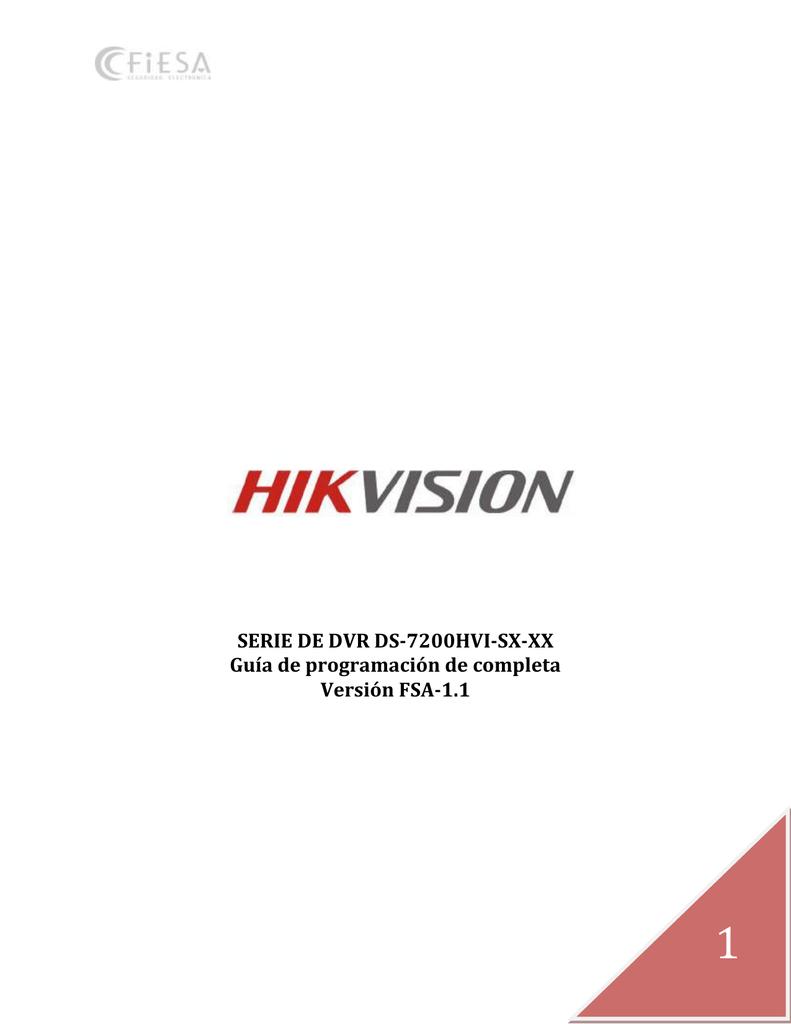 SERIE DE DVR DS-7200HVI-SX-XX Guía de programación de
