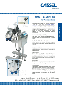 Typically, the METAL SHARK PH types are used at the outlet of a