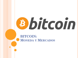 BITCOIN: Moneda y Mercados