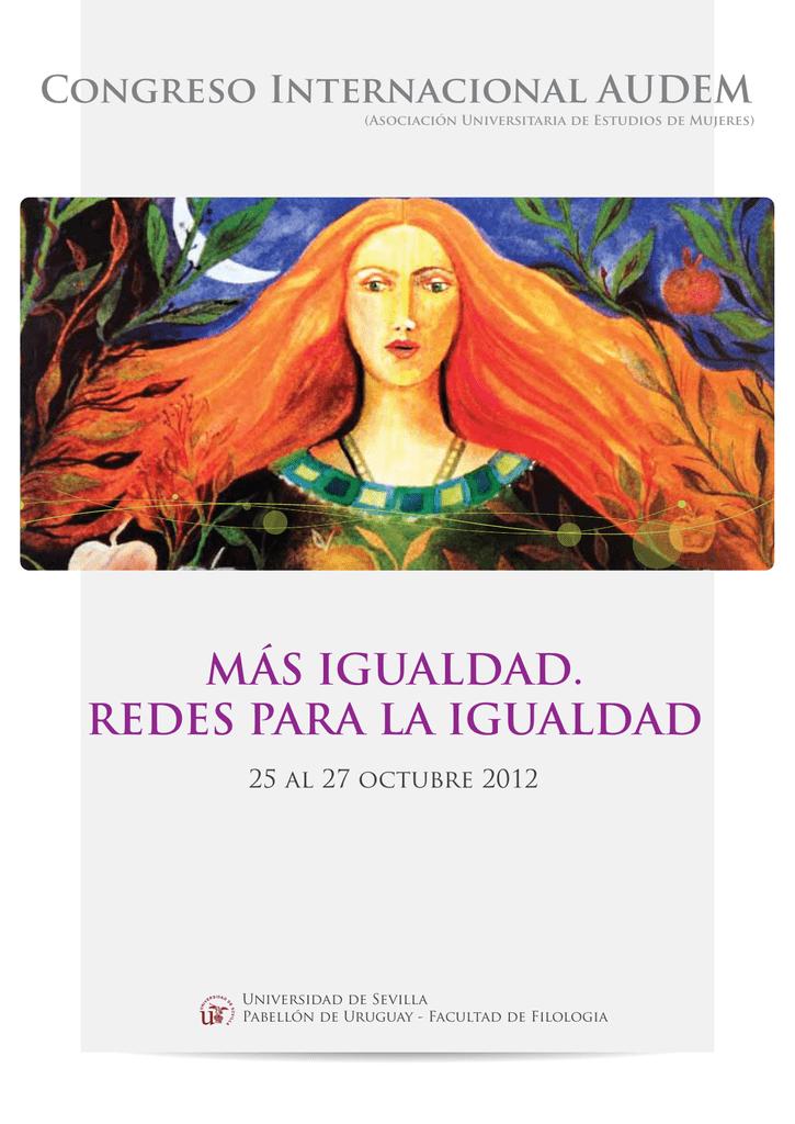 f20c39638d Congreso Internacional AUDEM (Asociación Universitaria de Estudios de  Mujeres) MÁS IGUALDAD. REDES PARA LA IGUALDAD 25 al 27 octubre 2012  Universidad de ...