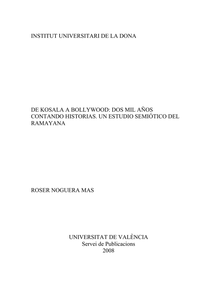 d474cd406222 INSTITUT UNIVERSITARI DE LA DONA DE KOSALA A BOLLYWOOD  DOS MIL AÑOS  CONTANDO HISTORIAS. UN ESTUDIO SEMIÓTICO DEL RAMAYANA ROSER NOGUERA MAS  UNIVERSITAT DE ...