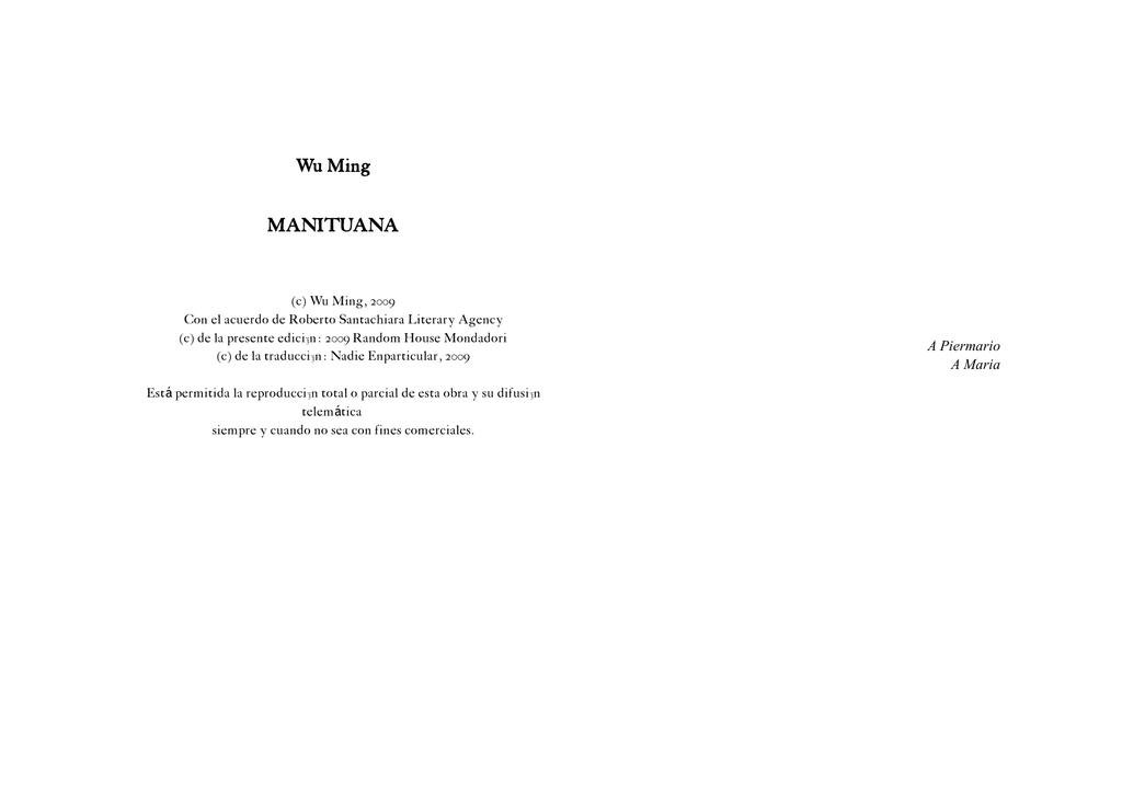 42dcce53e Wu Ming MANITUANA (c) Wu Ming, 2009 Con el acuerdo de Roberto Santachiara  Literary Agency (c) de la presente edición: 2009 Random House Mondadori (c)  de la ...