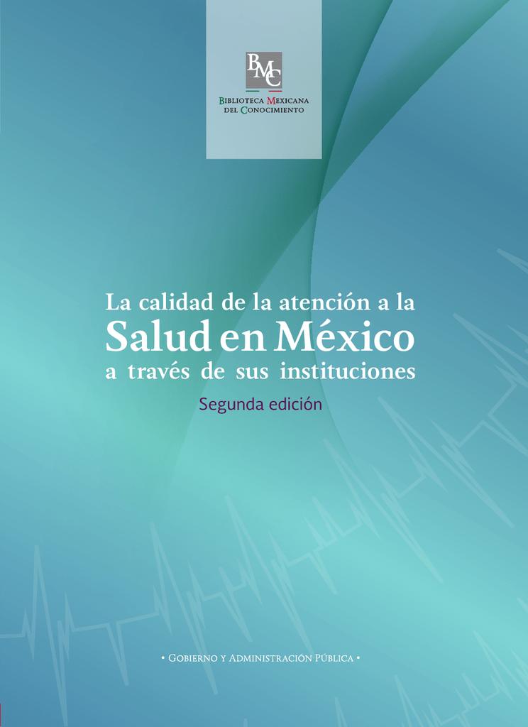 f0f6e0201c8 La calidad de la atención a la Salud en México a través de sus  instituciones Segunda edición La calidad de la atención a la salud en  México a través de sus ...