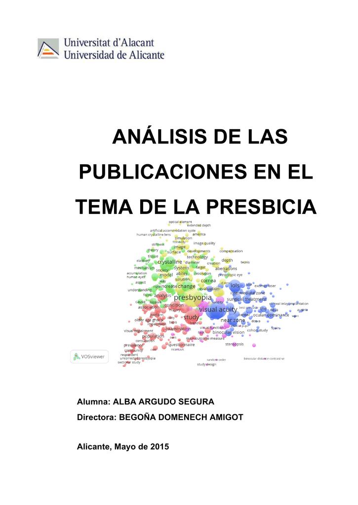 553f633599 ANÁLISIS DE LAS PUBLICACIONES EN EL TEMA DE LA PRESBICIA Alumna: ALBA  ARGUDO SEGURA Directora: BEGOÑA DOMENECH AMIGOT Alicante, Mayo de 2015  RESUMEN ...