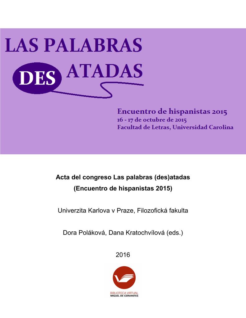 Las Palabras Desatadas Encuentro De Hispanistas 2015
