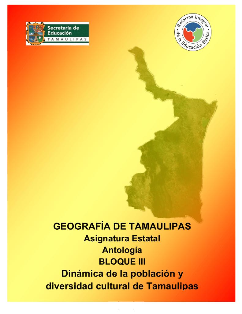 GEOGRAFÍA DE TAMAULIPAS Dinámica de la población y