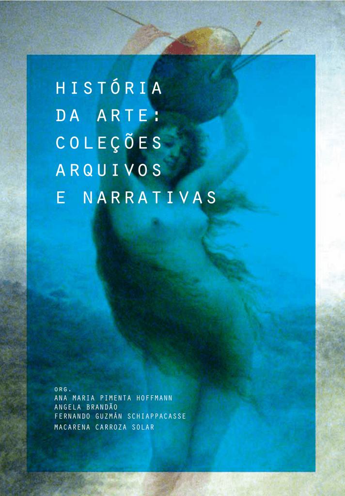 história da arte  coleções arquivos e narrativas f1e451cbe598c