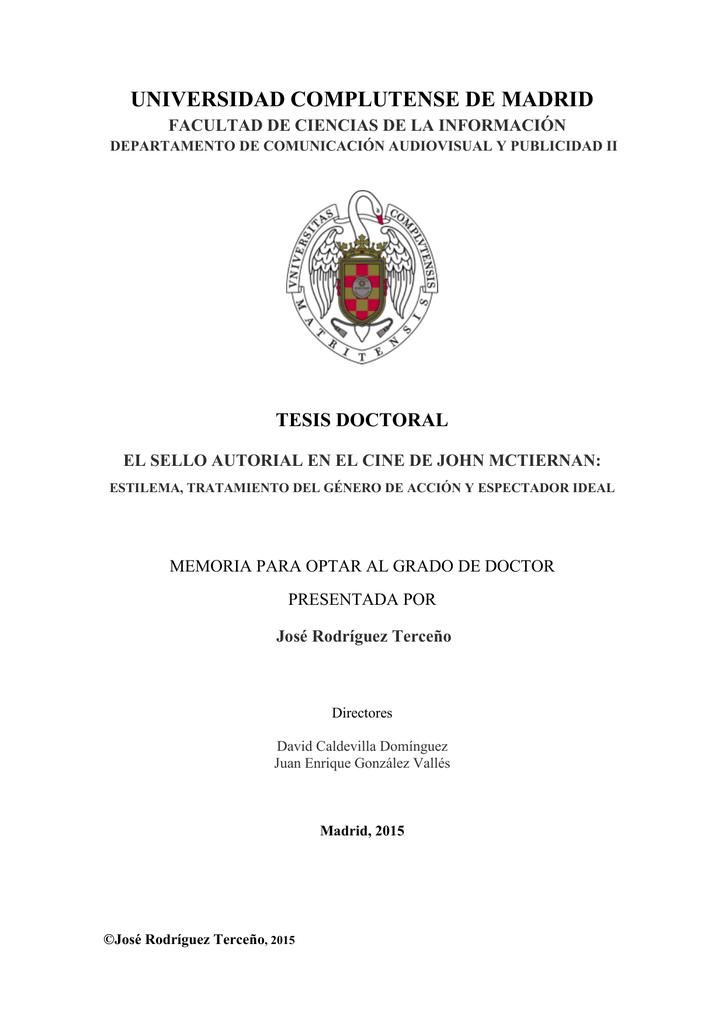 848ddf16be ... DE LA INFORMACIÓN DEPARTAMENTO DE COMUNICACIÓN AUDIOVISUAL Y PUBLICIDAD  II TESIS DOCTORAL EL SELLO AUTORIAL EN EL CINE DE JOHN MCTIERNAN: ESTILEMA,  ...