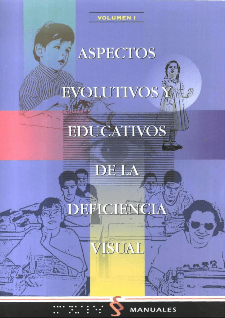 aspectos evolutivos y educativos de la deficiencia visual