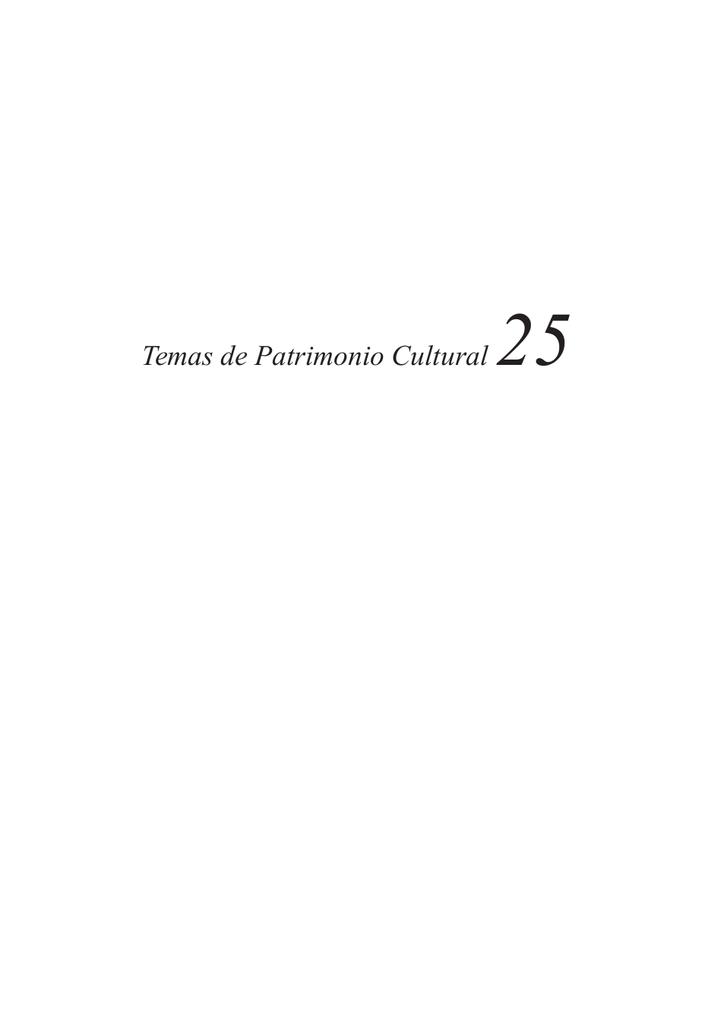 b7621ee2f Temas de Patrimonio Cultural 25 Responsable de edición: Lic. Leticia  Maronese Coordinación general y revisión de textos: Lic. María Virginia  Ameztoy Diseño ...
